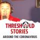 Threshold Stories Around the Coronavirus - Threshold Academy Inc.