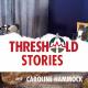 Threshold Stories Caroline Hammock