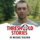 Threshold Stories of Michael Tkachuk